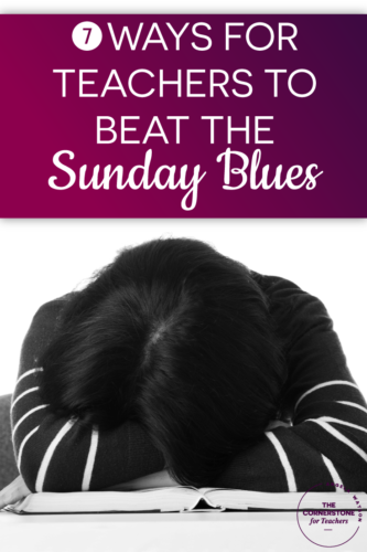 7 ways for teachers to beat the Sunday blues