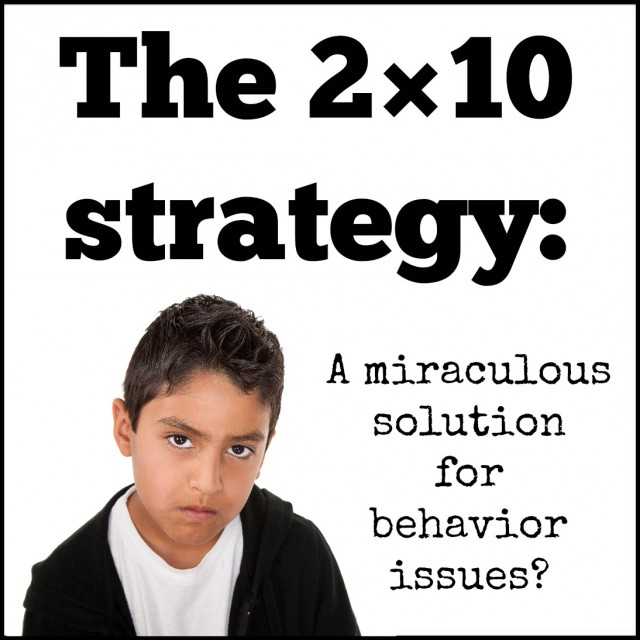 The 2x10 strategy: a miraculous solution for behavior issues?