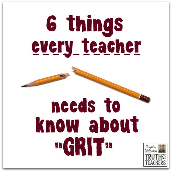 Getting real about grit: 6 things every teacher needs to know