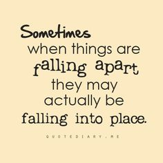 things-falling-apart-might-actually-be-falling-into-place