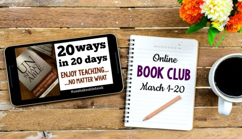 "Join us for the March 2017 ""Unshakeable"" book club, and share ideas for enjoying teaching every day, no matter what!"